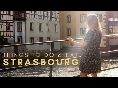 Things to Do And Eat In Strasbourg   France