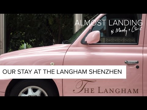 Our Stay At The Langham Shenzhen | Hotels In China