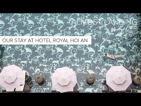 Our Stay At Hotel Royal Hoi An Mgallery Collection