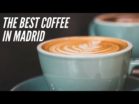 Where To Find The Best Coffee In Madrid, Spain