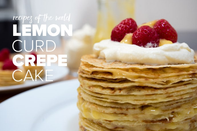 Lemon Curd Crepe Cake | Recipes Of The World