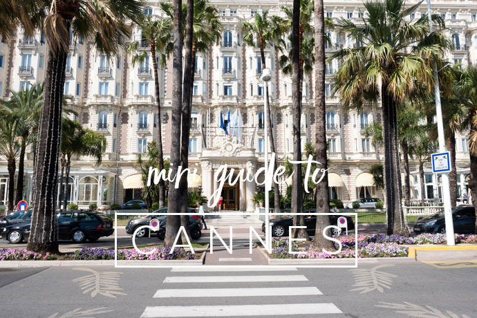 Mini Guide To Cannes